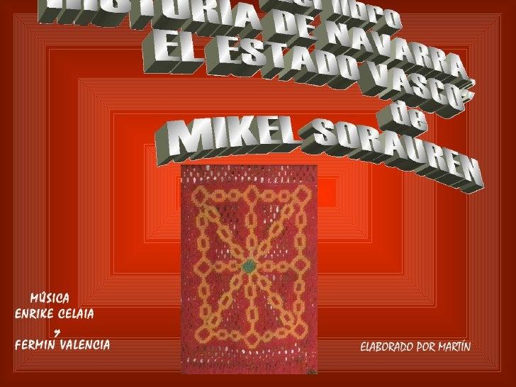 """MÚSICA ENRIKE CELAIA y FERMIN VALENCIA ELABORADO POR MARTÍN del libro """"HISTORIA DE NAVARRA, EL ESTADO VASCO"""" de ..."""