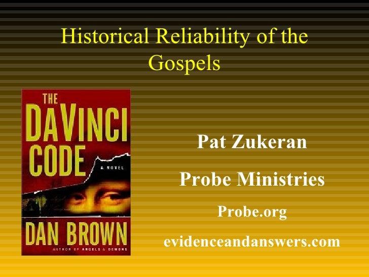 Historical Reliability of the Gospels Pat Zukeran Probe Ministries Probe.org evidenceandanswers.com