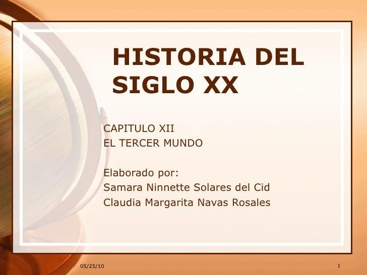 HISTORIA DEL SIGLO XX  CAPITULO XII EL TERCER MUNDO Elaborado por:  Samara Ninnette Solares del Cid Claudia Margarita Nava...