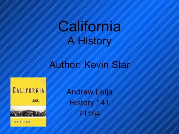California A History Author: Kevin Star Andrew Lelja History 141 71154