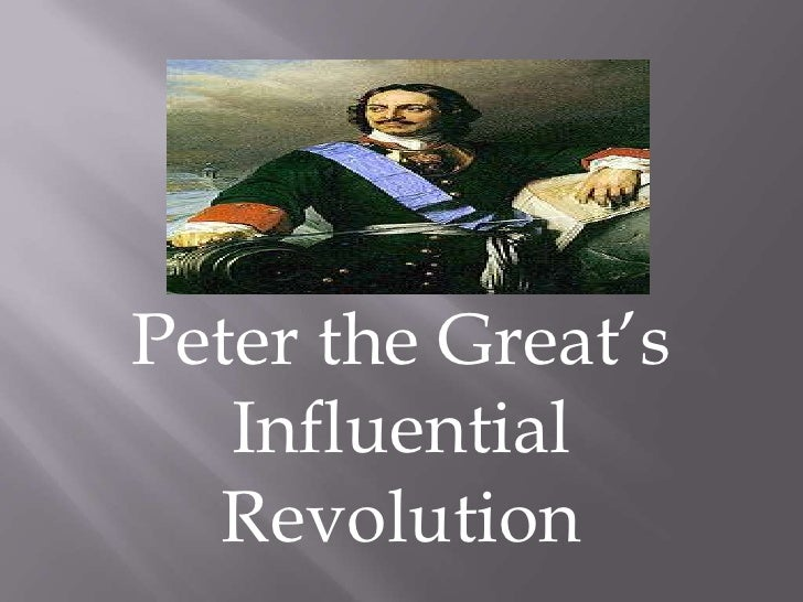 Peter the Great's Influential Revolution<br />
