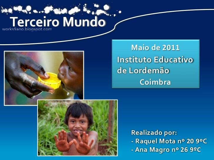 Terceiro Mundo                    Maio de 2011                 Instituto Educativo                 de Lordemão            ...