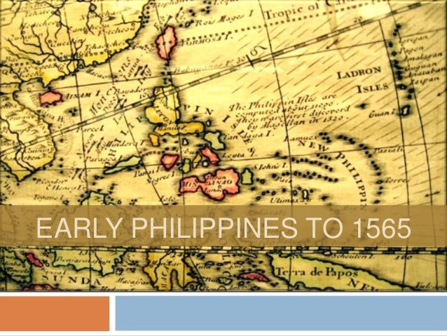 Hist2   3 early philippines to 1565