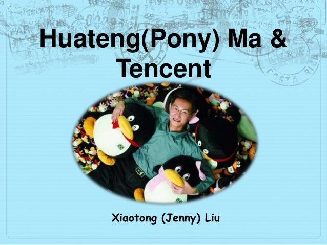Huateng(Pony) Ma & Tencent  Xiaotong (Jenny) Liu
