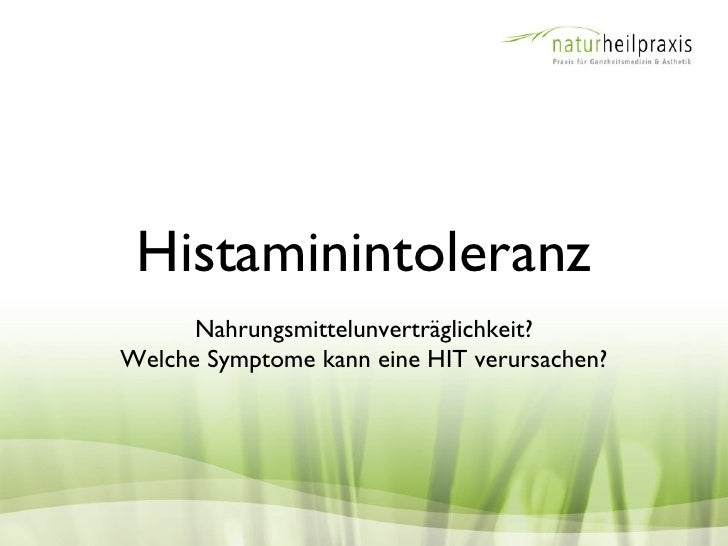 Histaminintoleranz      Nahrungsmittelunverträglichkeit?Welche Symptome kann eine HIT verursachen?