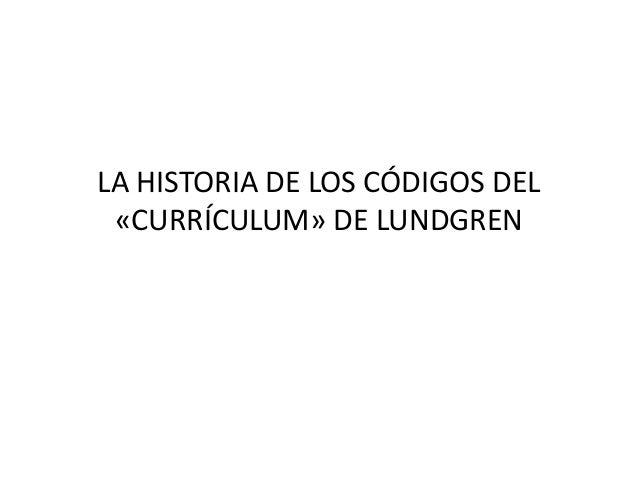 LA HISTORIA DE LOS CÓDIGOS DEL «CURRÍCULUM» DE LUNDGREN
