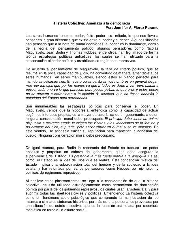 Histeria Colectiva: Amenaza a la democracia Por: Jennifer A. Flórez Paramo Los seres humanos tenemos poder, éste poder es ...