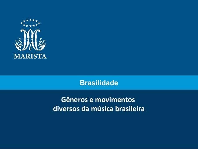 Gêneros e movimentos diversos da música brasileira Brasilidade