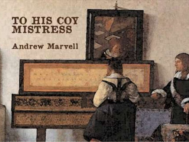 an analysis of to his coy mistress by andrew marvell