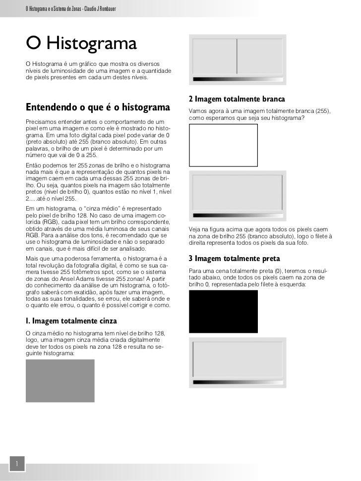 O Histograma e o Sistema de Zonas - Claudio J Rombauer    O Histograma    O Histograma é um gráfico que mostra os diversos...