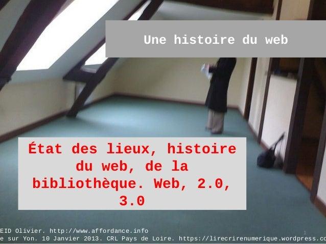 Une histoire du web        État des lieux, histoire              du web, de la        bibliothèque. Web, 2.0,             ...