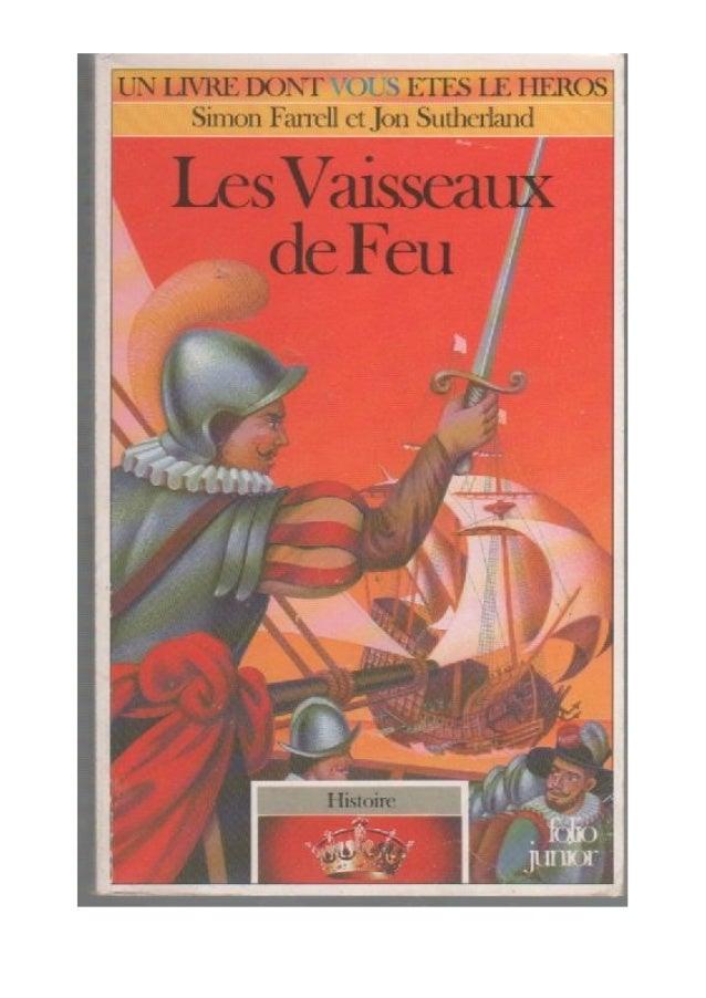 Simon Farrell et Jon Sutherland Les Vaisseaux de Feu Histoire/5 Traduit de l'anglais par Camille Fabien Illustrations de A...