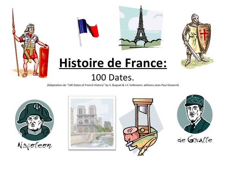 "Histoire de France: 100 Dates.   (Adaptation de ""100 Dates of French History"" by S. Buquet & J-C Volkmann; editions Jean-P..."