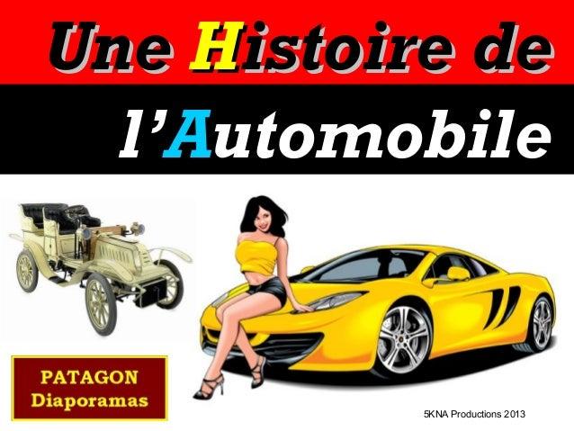Une Histoire de l'Automobile  5KNA Productions 2013