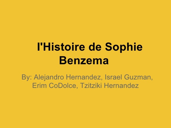 IHistoire de Sophie         BenzemaBy: Alejandro Hernandez, Israel Guzman,   Erim CoDolce, Tzitziki Hernandez