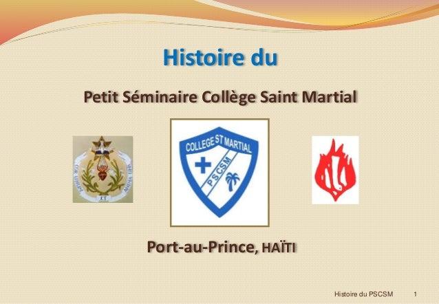 Histoire du Petit Séminaire Collège Saint Martial 1Histoire du PSCSM Port-au-Prince, HAÏTI