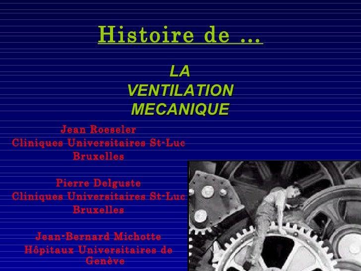 Histoire de … <ul><li>Jean Roeseler </li></ul><ul><li>Cliniques Universitaires St-Luc </li></ul><ul><li>Bruxelles </li></u...