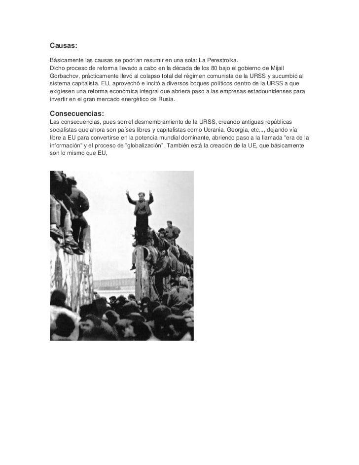 Causas:Básicamente las causas se podrían resumir en una sola: La Perestroika.Dicho proceso de reforma llevado a cabo en la...