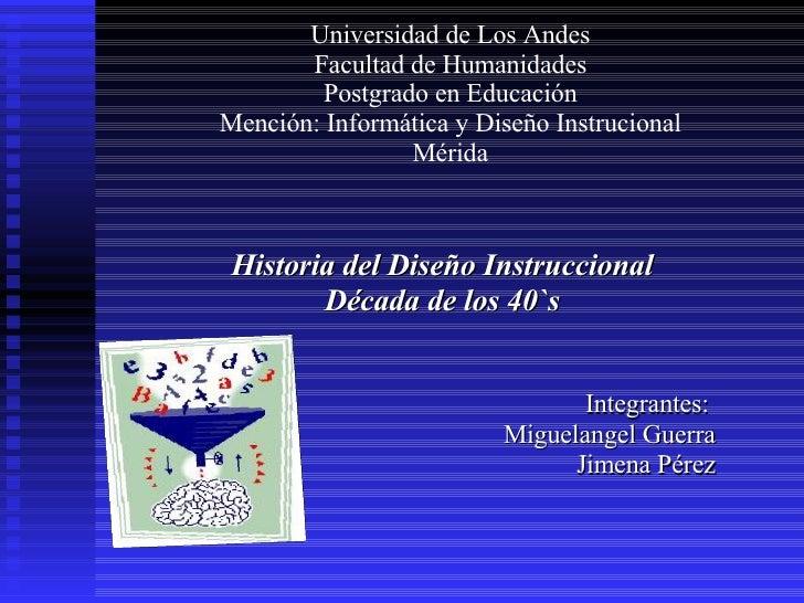 Universidad de Los Andes Facultad de Humanidades Postgrado en Educación Mención: Informática y Diseño Instrucional Mérida ...