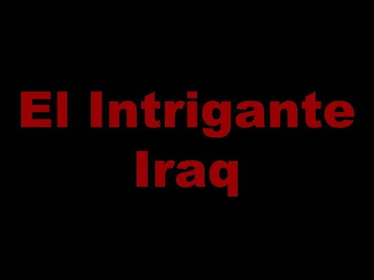 El Intrigante Iraq