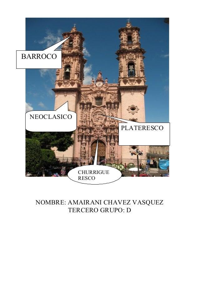 BARROCO NEOCLASICO                          PLATERESCO              CHURRIGUE              RESCO  NOMBRE: AMAIRANI CHAVEZ ...