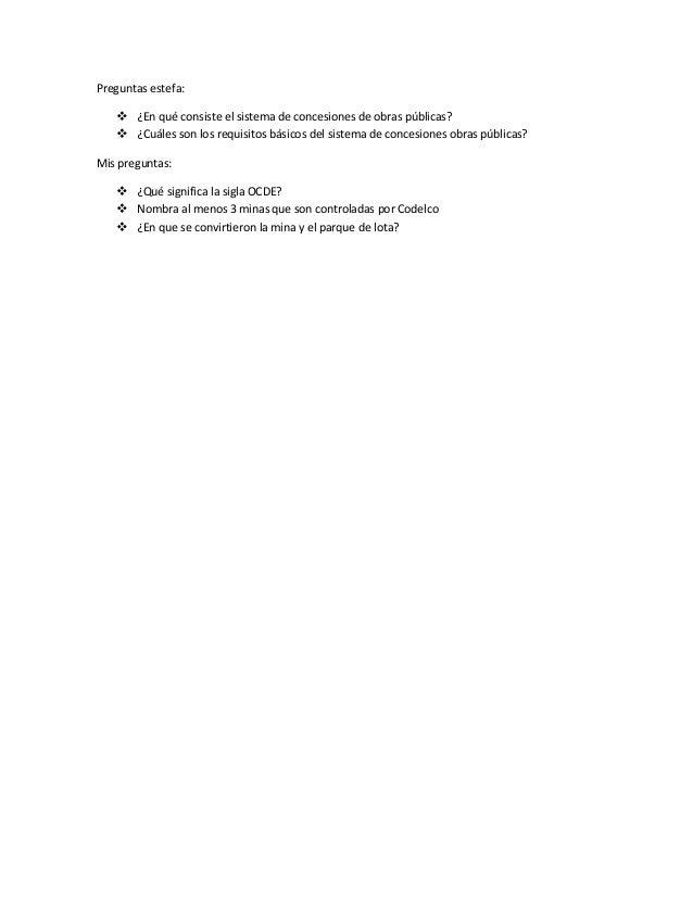 Preguntas estefa:  ¿En qué consiste el sistema de concesiones de obras públicas?  ¿Cuáles son los requisitos básicos del...