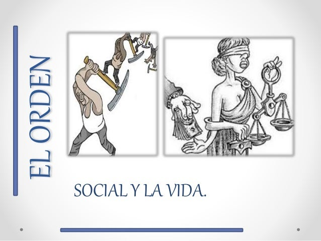 ELORDEN SOCIAL Y LA VIDA.
