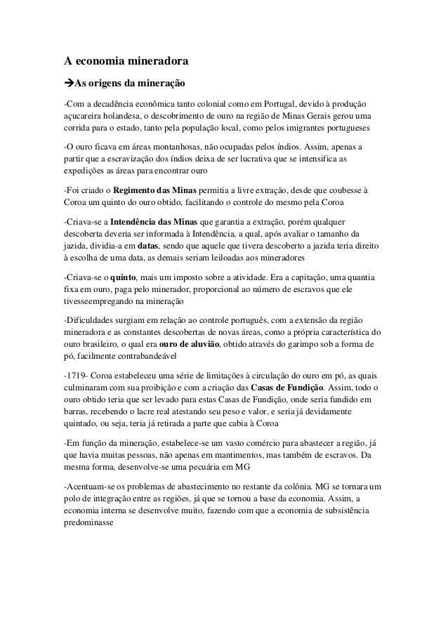 A economia mineradoraAs origens da mineração-Com a decadência econômica tanto colonial como em Portugal, devido à produçã...