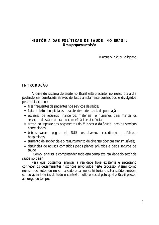 HISTÓRIA DAS POLÍTICAS DE SAÚDE NO BRASIL Uma pequena revisão Marcus Vinícius Polignano  INTRODUÇÃO A crise do sistema de ...