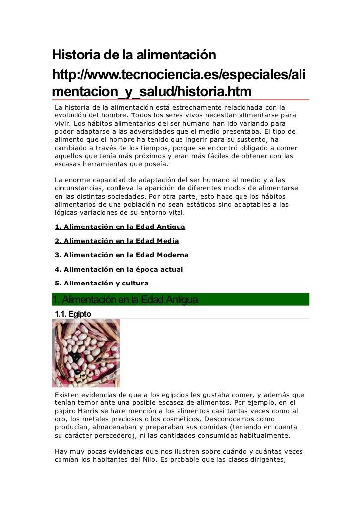 Historia de la alimentación http://www.tecnociencia.es/especiales/ali mentacion_y_salud/historia.htm La historia de la ali...