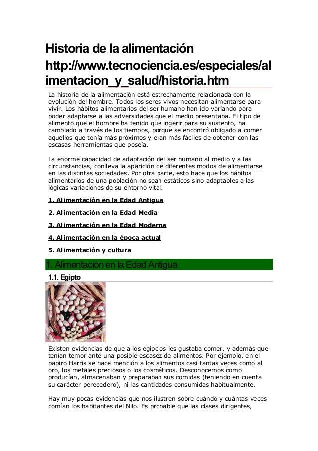 Historia de la alimentación http://www.tecnociencia.es/especiales/al imentacion_y_salud/historia.htm La historia de la ali...