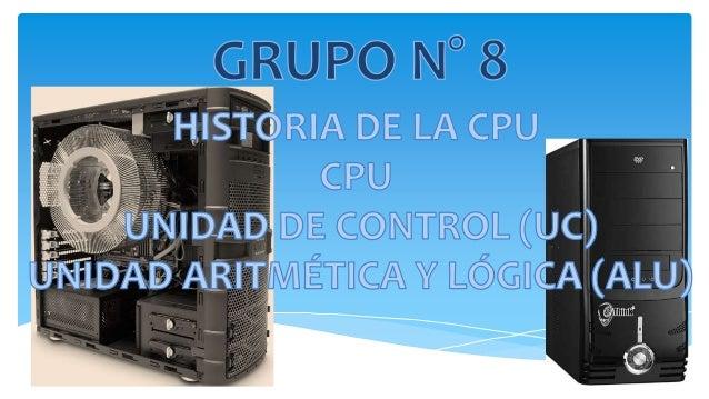 HISTORIA DE LA CPU  Hasta los primeros años de la década de 1970 los diferentes componentes electrónicos que formaban un ...