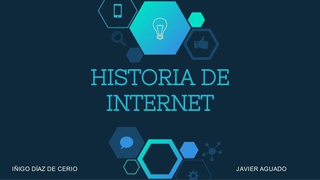 HISTORIA DE INTERNET IÑIGO DÍAZ DE CERIO JAVIER AGUADO
