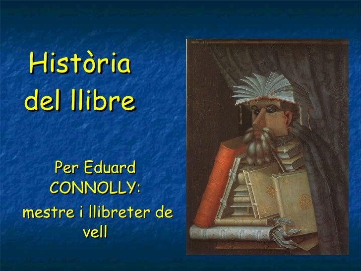 Història del llibre Per Eduard CONNOLLY: mestre i llibreter de vell