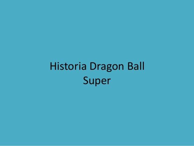 Historia Dragon Ball Super