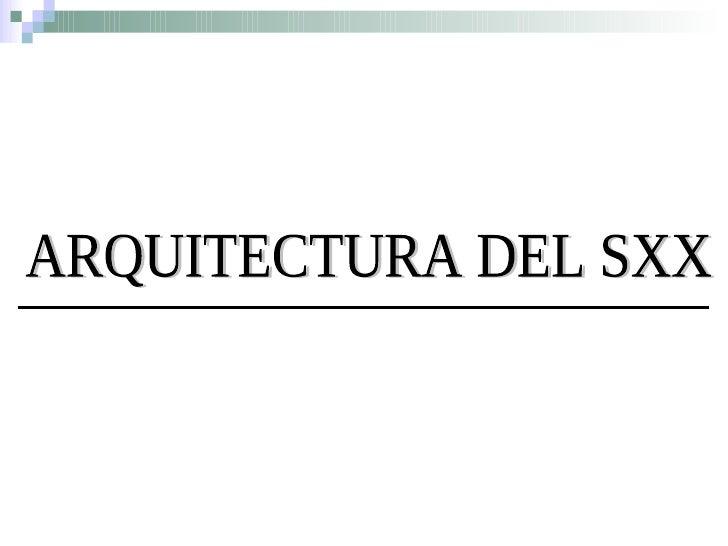ARQUITECTURA DEL SXX