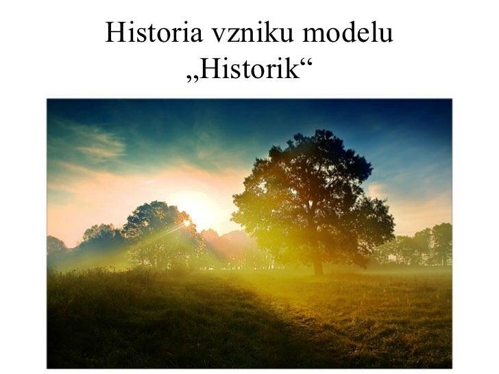Stavba modelu Historik