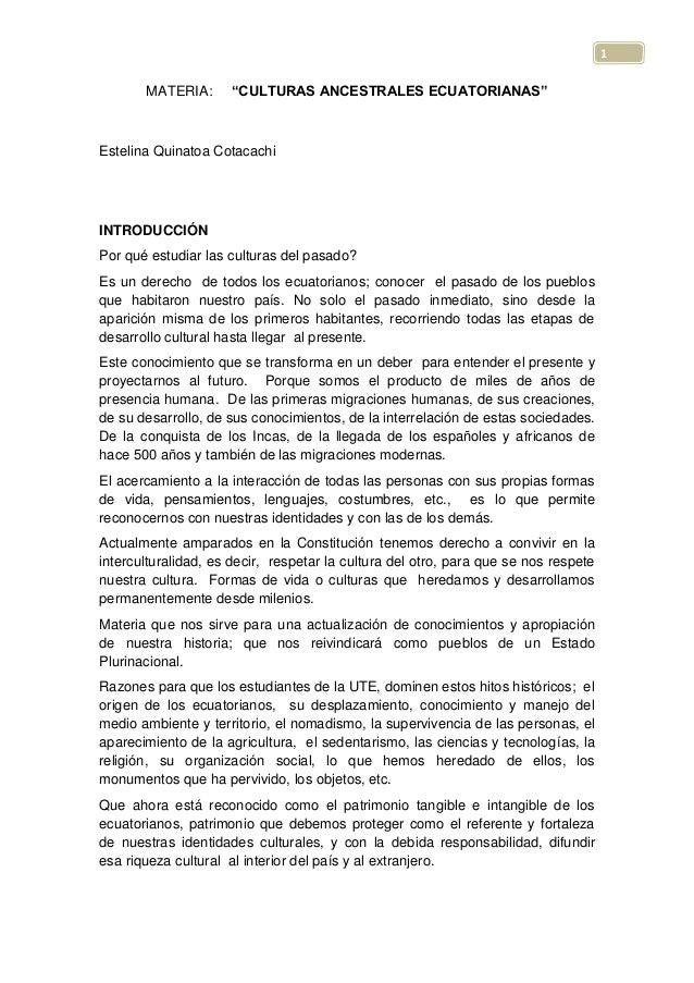 "1MATERIA: ""CULTURAS ANCESTRALES ECUATORIANAS""Estelina Quinatoa CotacachiINTRODUCCIÓNPor qué estudiar las culturas del pasa..."