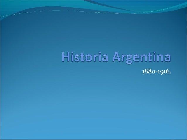 Historia argentina1880