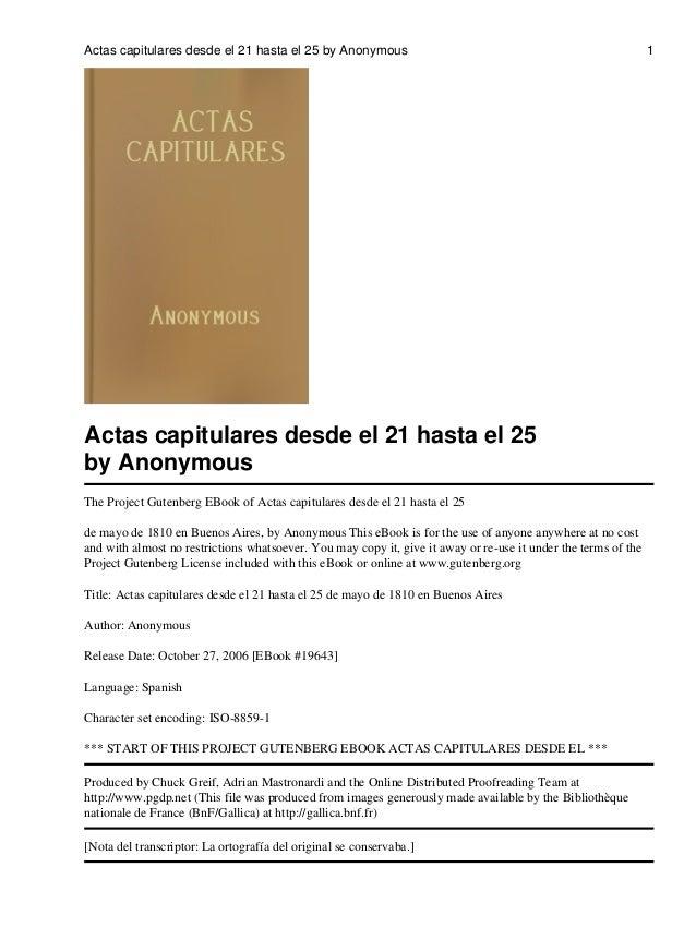 Actas capitulares desde el 21 hasta el 25 by Anonymous  Actas capitulares desde el 21 hasta el 25 by Anonymous The Project...