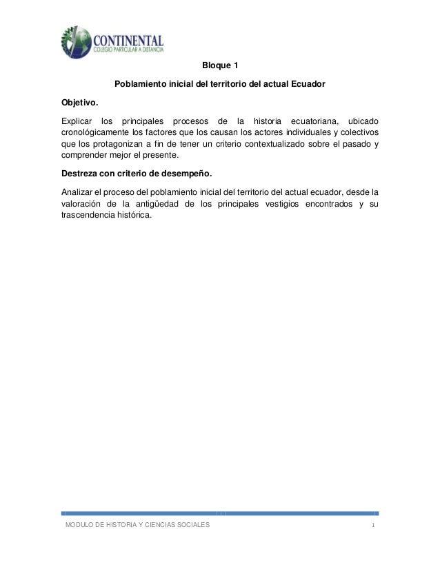 MODULO DE HISTORIA Y CIENCIAS SOCIALES 1 Bloque 1 Poblamiento inicial del territorio del actual Ecuador Objetivo. Explicar...