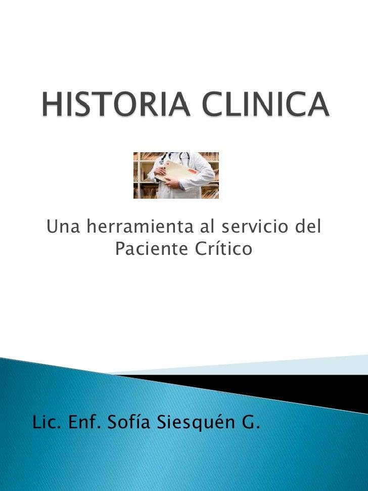 Una herramienta al servicio del        Paciente CríticoLic. Enf. Sofía Siesquén G.