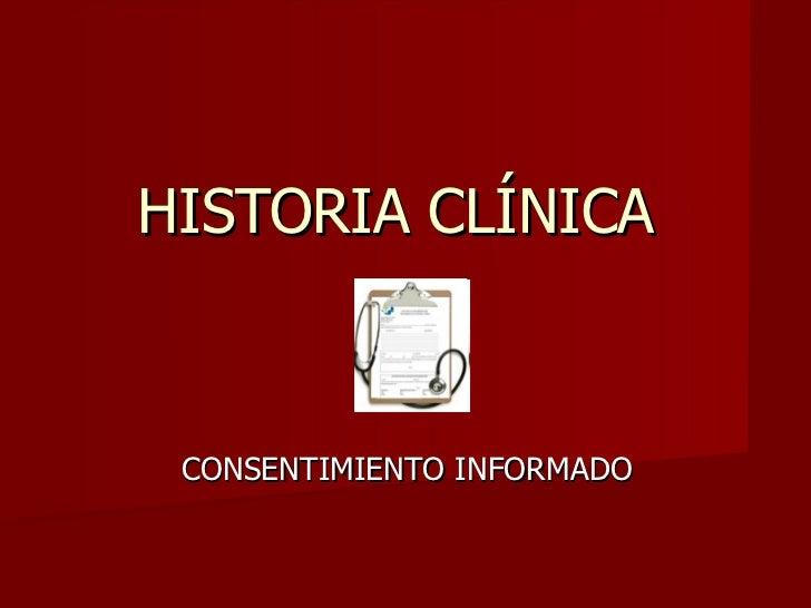 HISTORIA CLÍNICA  CONSENTIMIENTO INFORMADO
