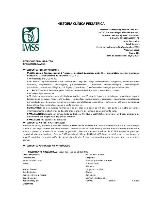 """HISTORIA CLÍNICA PEDÍATRICA Hospital General Regional de Zona No.1 Dr. """"Carlos Mac Gregor Sánchez Navarro"""" Nombre: Serrano..."""