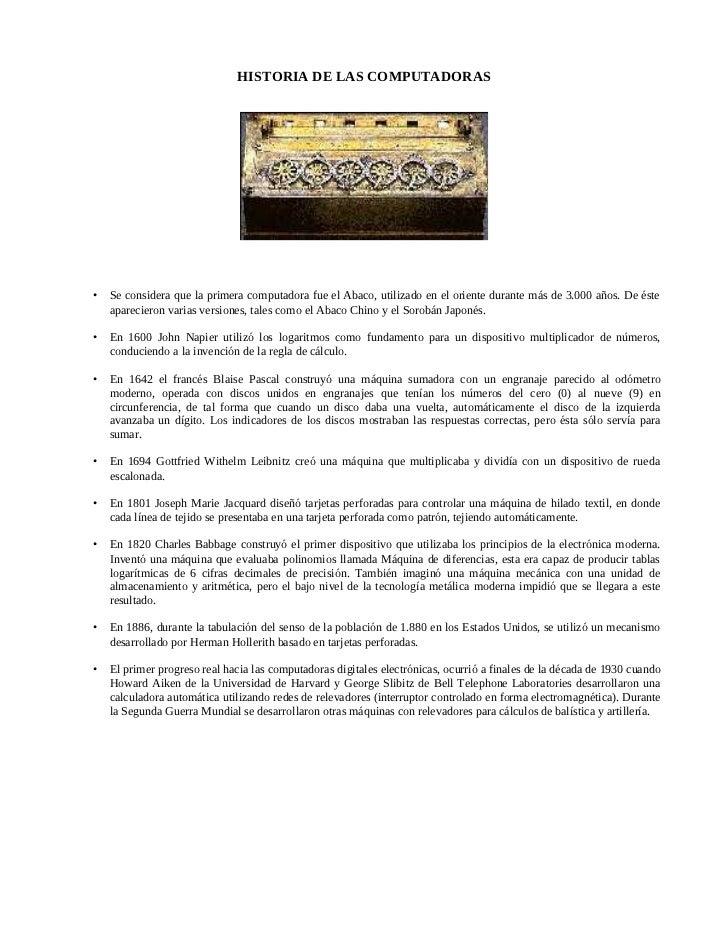 HISTORIA DE LAS COMPUTADORAS•   Se considera que la primera computadora fue el Abaco, utilizado en el oriente durante más ...