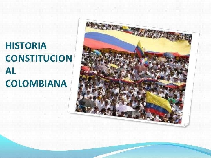 HISTORIACONSTITUCIONALCOLOMBIANA