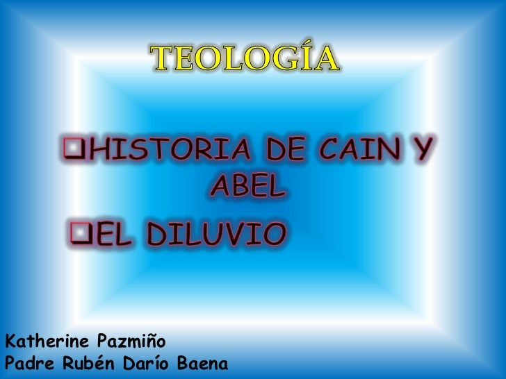 TEOLOGÍA<br /><ul><li>HISTORIA DE CAIN Y ABEL