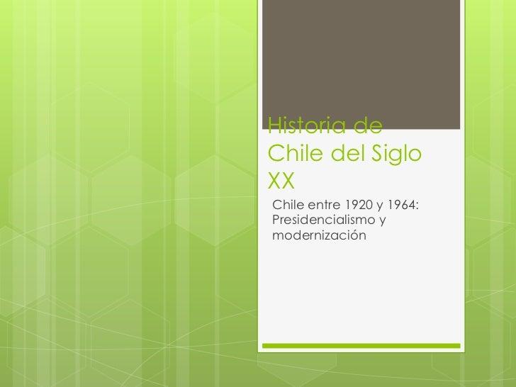 Historia deChile del SigloXXChile entre 1920 y 1964:Presidencialismo ymodernización