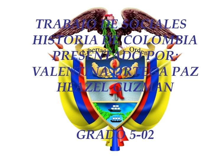 Historia de colombia valentina y heazel