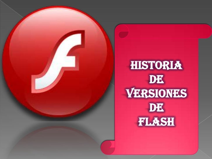 HISTORIA    DEVERSIONES    DE  FLASH